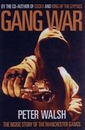Gang War: The inside Story of the Manchester Gangs - Peter Walsh - Hardcover