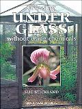 Growing Under Glass Without Using Chemicals  An Organic Handbook