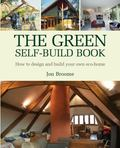 Green Self-build Book How to Design And Build Your Own Eco-home
