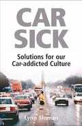 Car Sick Solutions for Our Car-addicted Culture