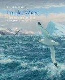 Troubled Waters: Trailing the Albatross: An Artist's Journey (Wildlife Art Series)