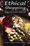 Ethical Shopping Where to Shop, What to Buy and What to Do to Make a Difference