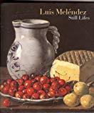 Luis Melendez: Still Lifes