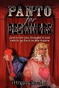 Panto for Beginners - Just When You Thought It Was Safe to Go Back to the Theatre - Pantomim...