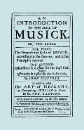 An Introduction To The Skill Of Musick. The Grounds And Rules Of Musick...Instructions And L...
