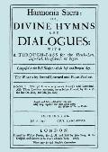 Harmonia Sacra or Divine Hymns and Dialogues: With A Through-Bass for the Theobro-Lute, Bass...