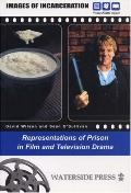 Images of Incarceration Representations of Prison in Film And Television Drama