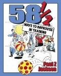 58 1/2 Ways to Improvise in Training: Improvisation Games and Activities for Workshops, Cour...