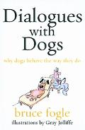 Dialogues With Dogs Why Dogs Behave The Way They Do