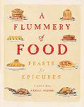 Flummery Of Food Feasts and Epicures