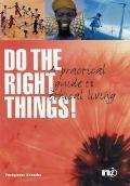 Do the Right Things!: A Practical Guide to Ethical Living - Pushpinder Khaneka - Hardcover