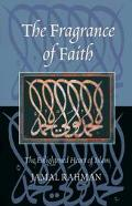 Fragrance Of Faith The Enlightened Heart Of Islam