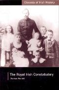 Royal Irish Constabulary A History and Personal Memoir