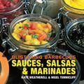 Blistering Barbecues: Sauces, Salsas & Marinades