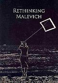 Rethinking Malevich: Proceedings of a Conference in Celebration of the 125th Anniversary of ...