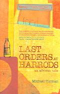 Last Orders At Harrods An African Tale