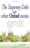 Sixpenny Debt And Other Oxford Stories
