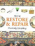 How to Restore and Repair Practically Everything