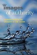 Images of Authority: Working within the Shadow of the Crown