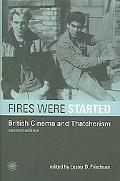 Fires Were Started British Cinema And Thatcherism