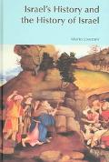 Israel's History And the History of Israel