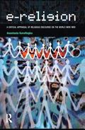 E-religion A Critical Appraisal of Religious Discourse on the World Wide Web