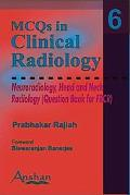 MCQs in Clinical Radiology Neuroradiology, Head And Neck Radiology