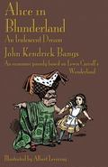 Alice in Blunderland : An Iridescent Dream: An Economic Parody Based on Lewis Carroll's Wond...