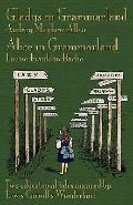Gladys in Grammarland : And, Alice in Grammarland: Two Educational Tales Inspired by Lewis C...