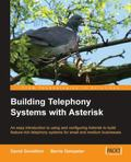 Building Telephone Systems With Asterisk