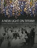 New Light on Tiffany Clara Driscoll and the Tiffany Girls