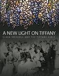 New Light on Tiffany Clara Driscoll and the Tiffany Girls