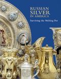 Russian Silver in America : Surviving the Melting Pot