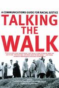 Talking the Walk A Communications Guide for Racial Justice