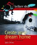 Create Your Dream Home: Secrets of Home Makeovers - Lizzie O'Prey - Paperback
