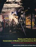 Theory and Practice in the Conservation of Modern and Contemporary Art : Reflections on the ...