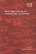 New Approaches to Classes and Concepts
