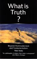What is Truth?: Beyond Postmodernism and Fundamentalism