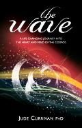 Wave A Life Changing Journey into the Heart and Mind of the Cosmos