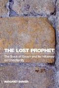 Lost Prophet The Book of Enoch And Its Influence on Christianity