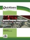 Understanding Fundraising Its About 'gifts' Not 'money' (Quickguides)
