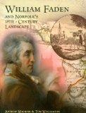 William Faden and Norfolk's Eighteenth Century Landscape: A Digital Re-Assessment of his His...