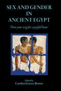 Sex and Gender in Ancient Egypt: 'Don your wig for a joyful Hour'