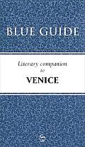 Blue Guide Literary Companion to Venice (Blue Guides)
