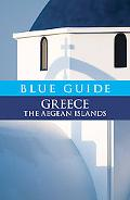 Blue Guide Greece: The Aegean Islands (Blue Guides)