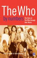 Who by Numbers : The Story of the Who Through Their Music