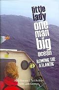 Little Lady One Man Big Ocean Rowing the Atlantic