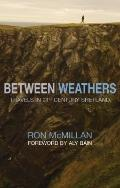Between Weathers: Travels in the 21st Century (Non-Fiction)