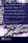 Future of ICSID and the Place of Investment Treaties in International Law : Current Issues i...