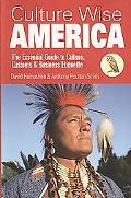 Culture Wise America: The Essential Guide to Culture, Customs & Business Etiquette